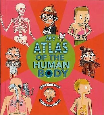 My Atlas of the Human Body by Benoit Delalandre (Spiral bound, 2008)