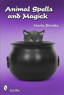 Animal Spells and Magick by Marla Brooks (Paperback, 2011)