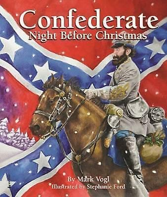 Confederate Night Before Christmas by Mark Vogl (Hardback, 2015)