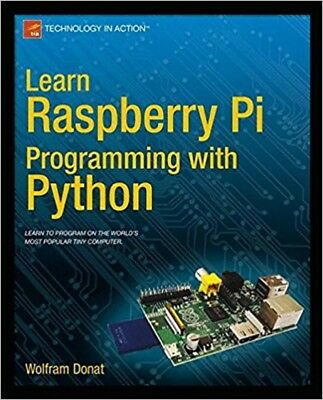 Learn Raspberry Pi Programming with Python  Read on PC/Phone/Tablet