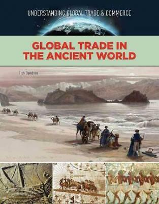 Global Trade in the Ancient World by Tish Davidson (Hardback, 2016)