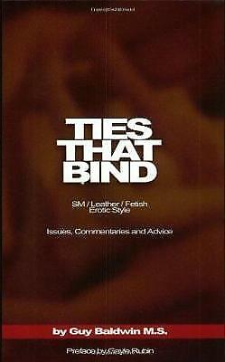 The Ties That Bind: The S/M/Leather/Fetish Erotic Style by Guy Baldwin...