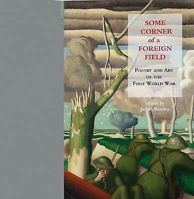 Some Corner of a Foreign Field: Poetry of the Great War by Galileo Publishers...