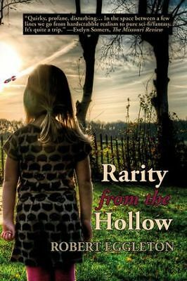 Rarity from the Hollow by Robert Eggleton (Paperback, 2016)