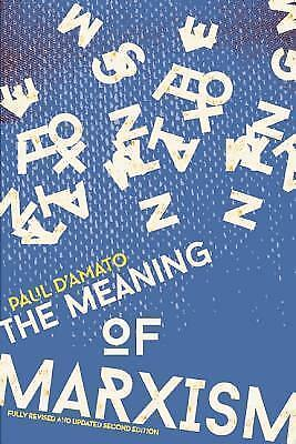 Meaning Of Marxism 2nd Edition by Paul D'Amato (Paperback, 2014)