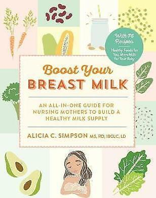 Boost Your Breast Milk by Alicia C. Simpson (Paperback, 2017)