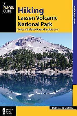 Hiking Lassen Volcanic National Park: A Guide to the Park's Greatest Hiking...