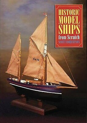 Historic Model Ships from Scratch by Scott Robertson (Paperback, 1998)