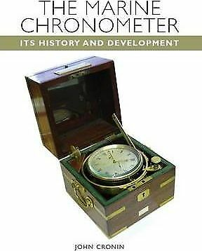 The Marine Chronometer: Its History and Development by John Cronin (Hardback,...
