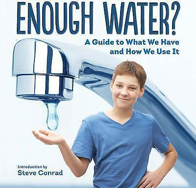 Enough Water?: A Guide to What We Have and How We Use it by Firefly Books Ltd...