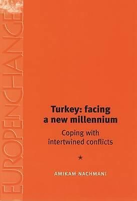 Turkey: Facing a New Millennium: Coping with Intertwined Conflicts by Amikam...