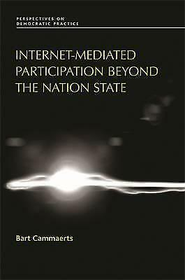 Internet-Mediated Participation Beyond the Nation State by Bart Cammaerts...