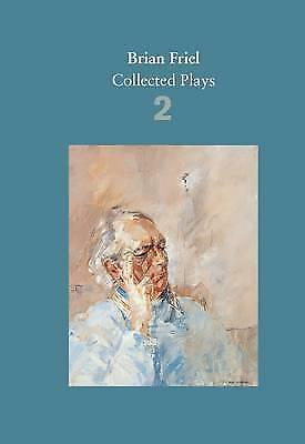Brian Friel: Collected Plays - Volume 2: The Freedom of the City; Volunteers;...