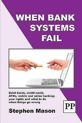 When Bank Systems Fail: Debit Cards, Credit Cards, ATMs, Mobile and Online...