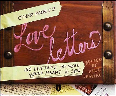 Other People's Love Letters: 150 Letters You Were Never Meant to See by...