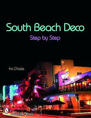 South Beach Deco: Step by Step by Irene Chase (Paperback, 2005)