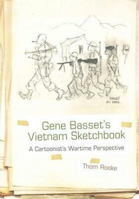 Gene Basset's Vietnam Sketchbook: A Cartoonist's Wartime Perspective by Thom...