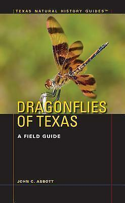 Dragonflies of Texas: A Field Guide by John C. Abbott (Paperback, 2015)
