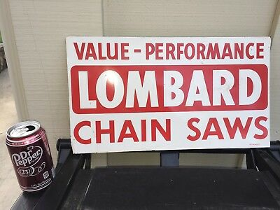 """""""Lombard Chain Saws Value Performance"""" Vintage Tin/Steel Dealer Advertising"""