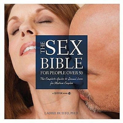 The Sex Bible For People Over 50: The Complete Guide to Sexual Love PDF Read on