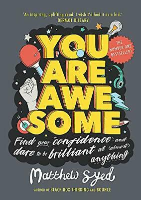 You Are Awesome: Find Your Confidence and Dar by Matthew Syed New Paperback Book