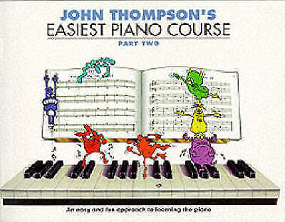 John Thompson's Easiest Piano Course: Part 2 - Revised Edition by John...