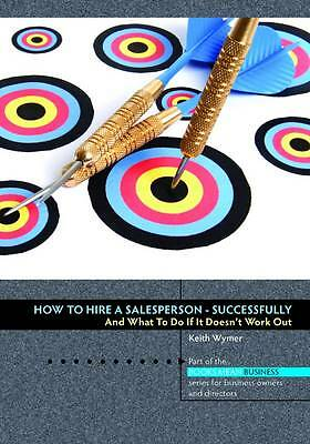How to Hire a Salesperson: Successfully by Keith Wymer (Paperback, 2011)