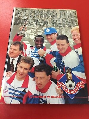 FOOTBALL BOOK OLDHAM ATHLETIC AFC (Keeping the Dream Alive) Beckett 1991