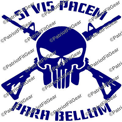 Punisher Skull,Skull,Si Vis Pacem Para Bellum,If You Want Peace,2A,Vinyl Decals