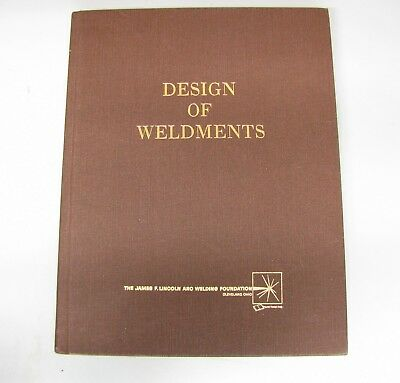 Lincoln Design of Weldments by Omar W Blodgett