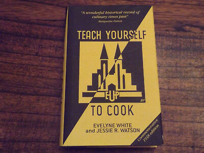Teach Yourself to Cook, Commemorative 1938 edition, Evelyne White, 2008
