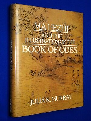 Ma Hezhi & the Illustration of the BOOK OF ODES 1st Ed HCDJ Hardcover Murray