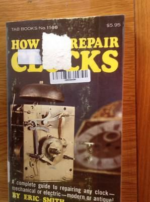 How To Repair Clocks 167 Page Book By Eric Smith VGC