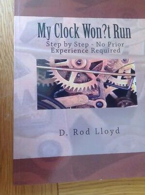 My Clock Won't Run. Step By Step - No Prior Experience Required Book
