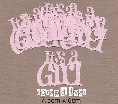 Scrapbooking Words Baby - ITS A GIRL - Embellishments Phrase Die Cuts x 8