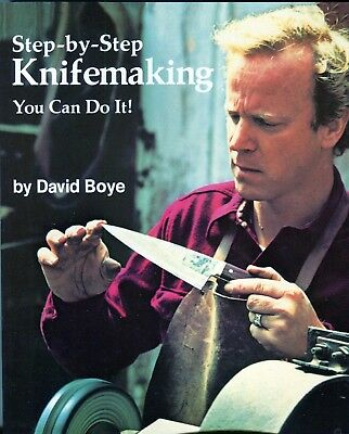 Step-by-Step Knifemaking You Can Do It! by David Boye