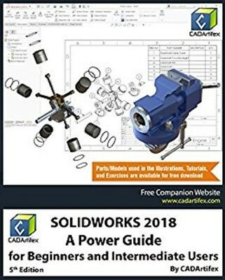 SOLIDWORKS 2018: A Power Guide for Beginners and Intermediate Users Read on PC/P