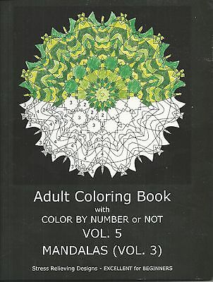 Adult Coloring Book With Color By Number Or NOT MANDALAS Vol 3
