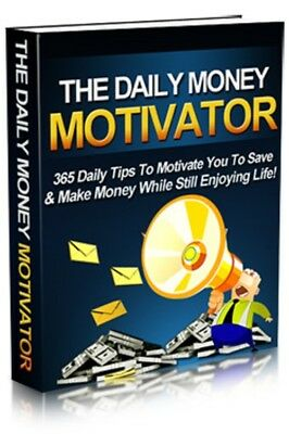 The Daily Money Motivator PDF eBook with Master Resell Rights + 5 FREE eBooks