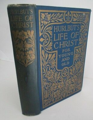 LIFE OF CHRIST For Young & Old by Rev. Jesse Lyman Hurlbut, Circa 1925, Illus.