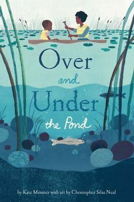 Over and Under the Pond by Kate Messner NEW (Hardcover)