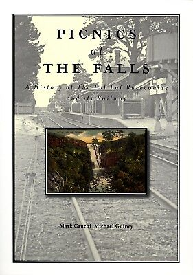 Picnics at The Falls - A  History of the Lal Lal Racecourse and its railway