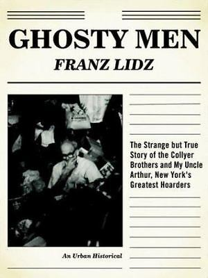 Ghosty Men: The Strange but True Story of the Collyer Brothers and My -ExLibrary