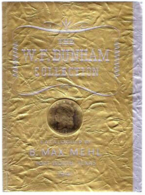 W F Dunham Collection by B Max Mehl 1941 Softcover Auction Catalog 1804 Dollar