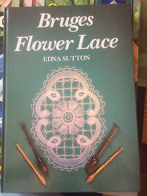 Bruges Flower lace by Edna Sutton Lacemaking Hardback Copy