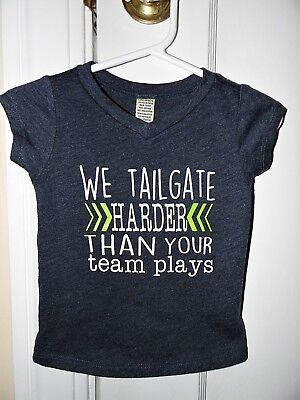 "Baby Girl/Toddler Short Sleeve- Graphic T-Shirt- ""We Tailgate Harder""- 12 mths"