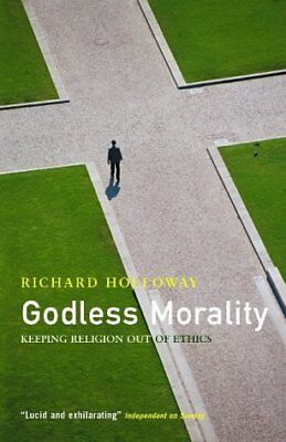 Godless Morality by Richard Holloway New Paperback Book