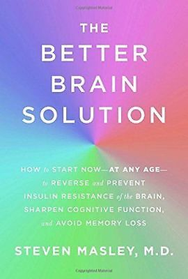 The Better Brain Solution By Steven Masley M- Book New (1524732389)