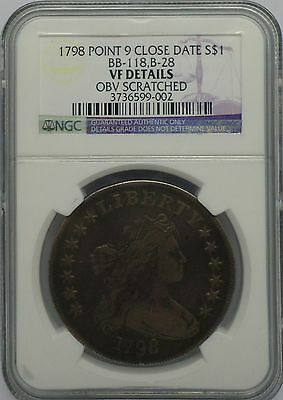 1798  DRAPED BUST $1 - Point 9 Close Date, BB-118,B-28 - NGC VF Details - #W2513