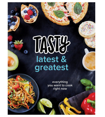 TASTY LATEST AND GREATEST: Everything You Want to Cook Right Now